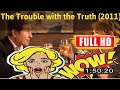 [ [m0v1e ] No.18 @The Trouble with the Truth (2011) #The3941lsqzh