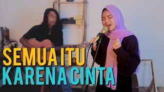 JORDI ONSU & FRISLLY HERLIND - SEMUA ITU KARENA CINTA (Cover by Anggun Putri)