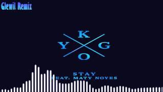 Kygo feat. Maty Noyes - Stay (Glewil Remix) |Radio Edit|