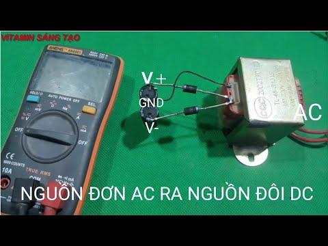 Chế Mạch Nguồn Đơn AC Thành Nguồn Đôi DC Đơn Giản - Single Source Ac To Double Dc Source