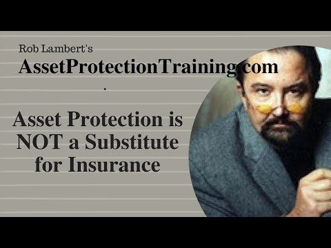 An Asset Protection Plan is Not a Substitute for Insurance