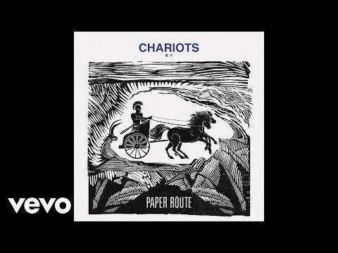 Paper Route - Chariots (Audio)