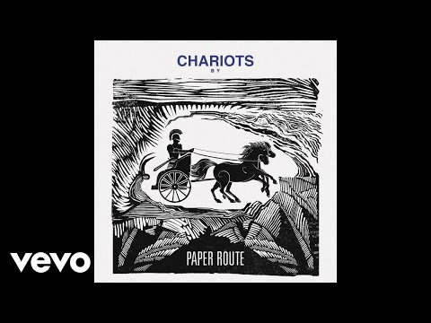 Paper Route - Chariots (Audio)
