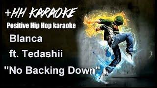 """Blanca ft Tedashii """"Not Backing Down"""" Karaoke Version"""