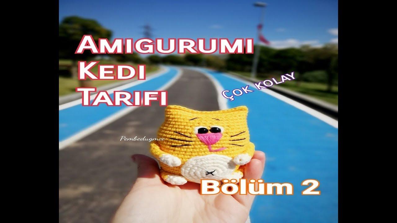 Amigurumi Kedi Tarifi ve Yapımı | Kedi, Amigurumi modelleri, Ayıcık | 720x1280