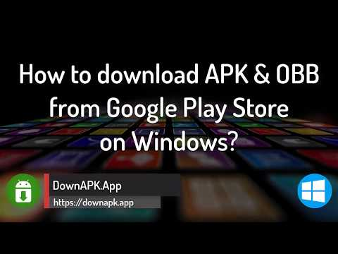APK Downloader for Windows: How to download APK + OBB from Google Play Store? (2018 Update)