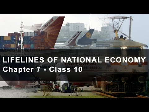 Lifelines of National Economy - Chapter 7 Geography NCERT Class 10