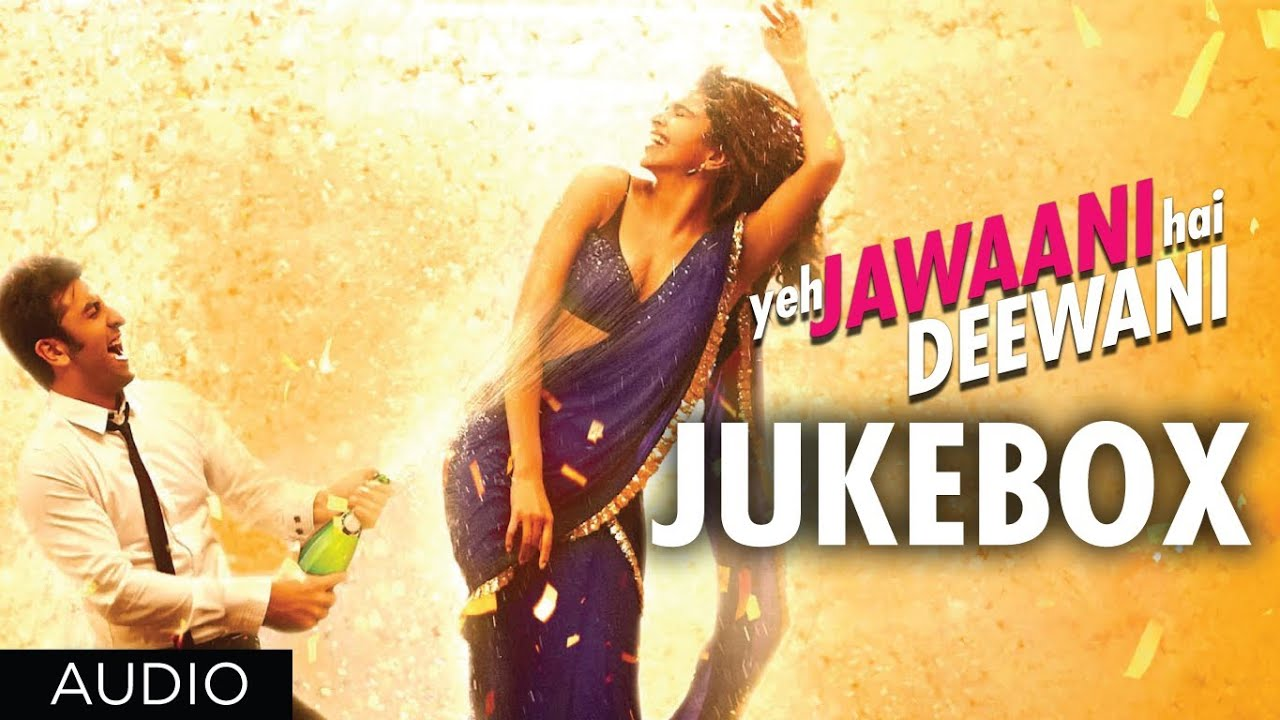 Yeh Jawaani Hai Deewani Full Songs | Jukebox 1 | Ranbir Kapoor, Deepika Padukone Watch Online & Download Free