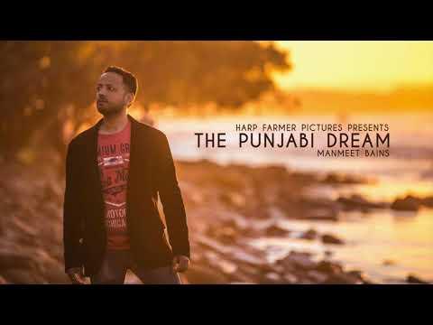 The Punjabi Dream (Full Audio): Manmeet Bains | Harp Farmer Pictures