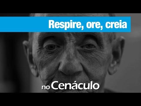 Respire Ore Creia | no Cenáculo 14/08/2020