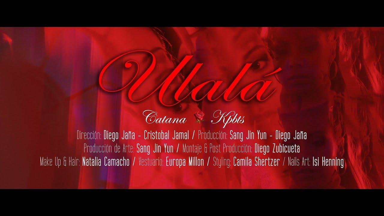 Download Catana - Ulalá (Prod. Kpbts) (Official video)
