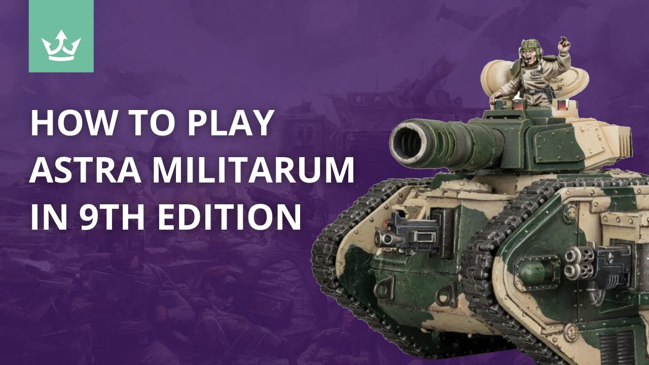 How to play Astra Militarum in 9th edition - Tips from 40k Playtesters