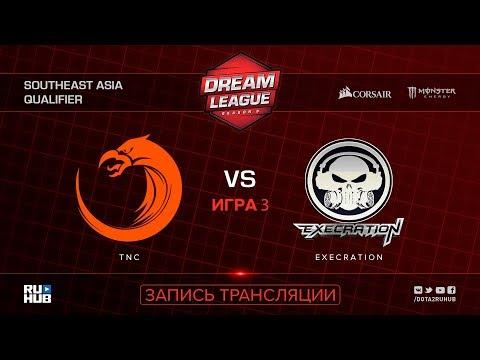 TNC vs Execration, DreamLeague SEA Qualifier, game 3 [Mortalles, Autodestruction]