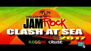WELCOME TO JAMROCK REGGAE CRUISE CLASH AT SEA 2017
