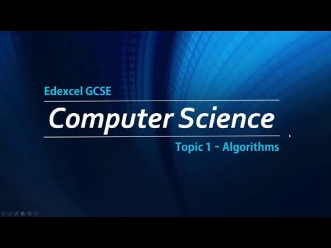 Edexcel GCSE Computer Science: Algorithms - Topic 1 [OLD COURSE]