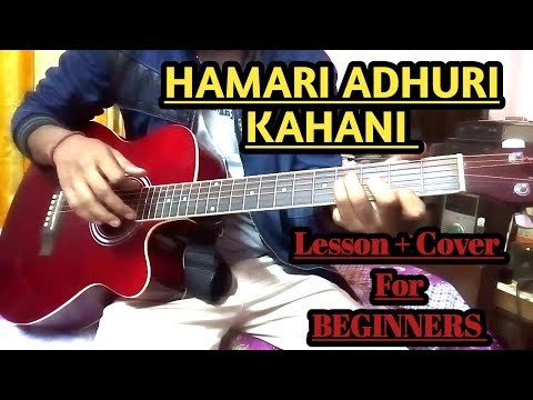 Hamari Adhuri Kahani Guitar Chords & Strumming Lesson for Beginners   Arijit singh