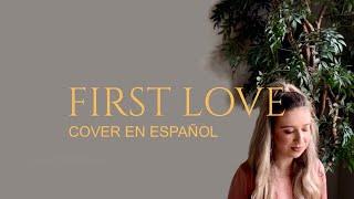 Primer Amor (First Love) // Kari Jobe | Cover En Español | Hannah Holland