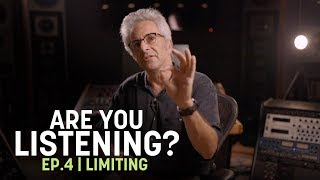 Are You Listening? Ep. 4 | Limiting in Mastering (Part 1)