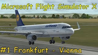 Let's Play Microsoft Flight Simulator X Part 1 Frankfurt - Vienna [English]