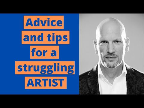 Advice and Tips for Struggling Artists
