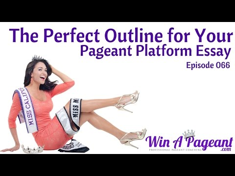 The Perfect Outline for Your Pageant Platform Essay (Episode 066)