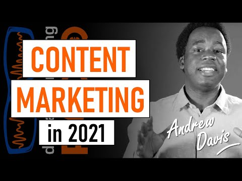 How to build a successful content marketing strategy in 2021 - Andrew Davis