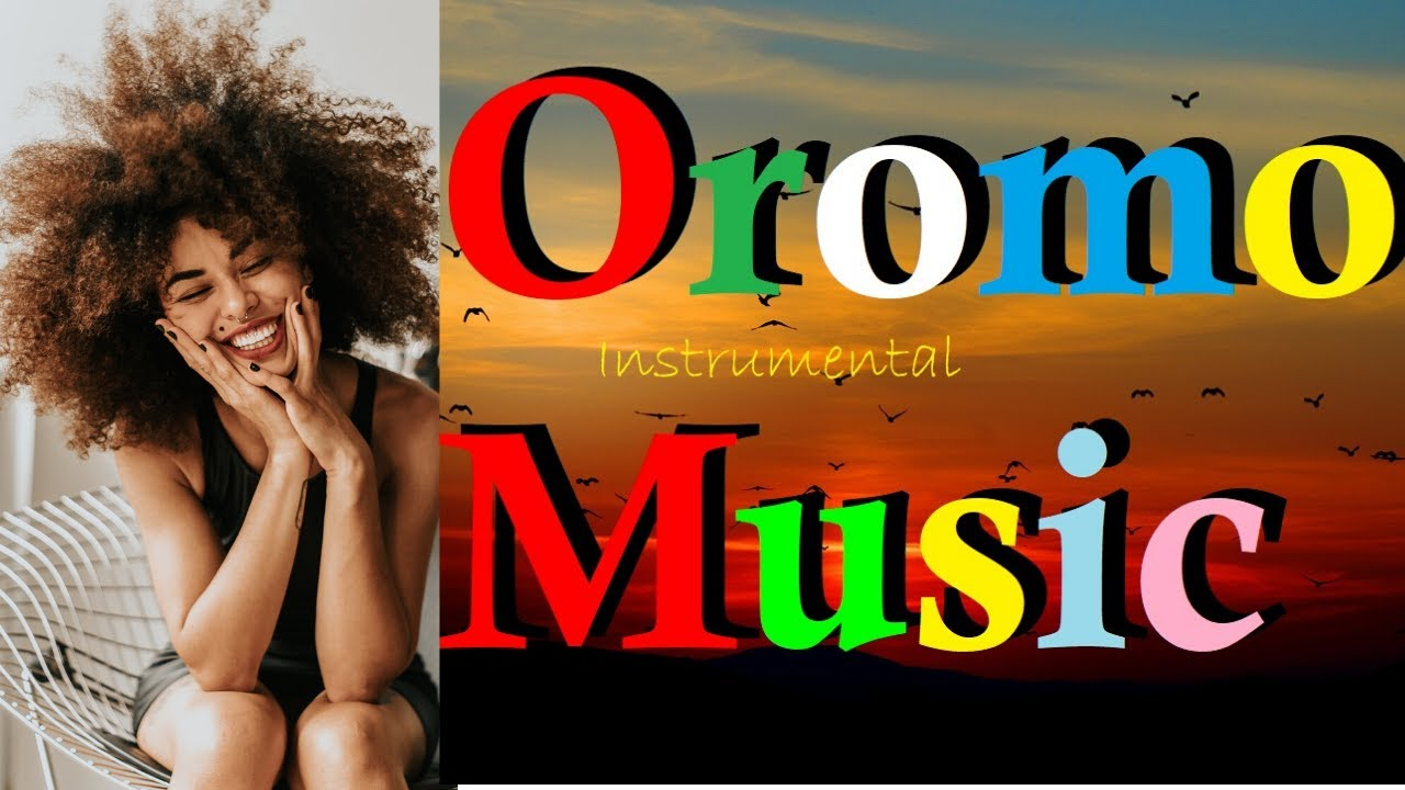 Oromo Music Oromo Instrumental Music Best Oromo Music New Sirba Afaan Oromoo 2020 Youtube