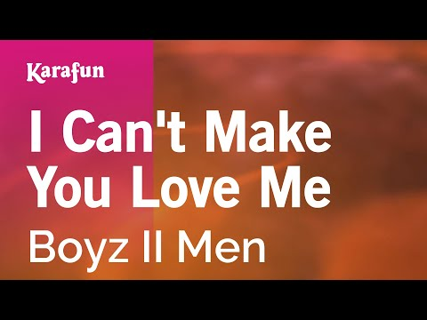 Karaoke I Can't Make You Love Me - Boyz II Men *