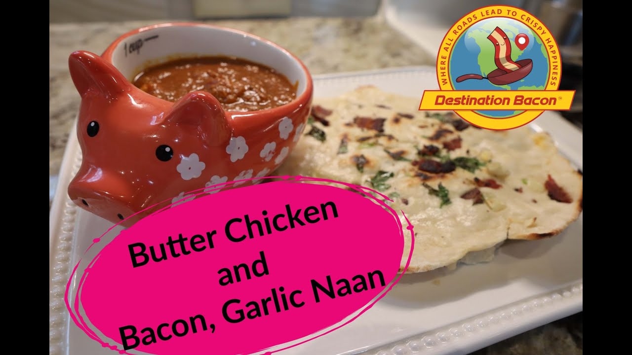 How to Make Bacon, Garlic Naan & Butter Chicken