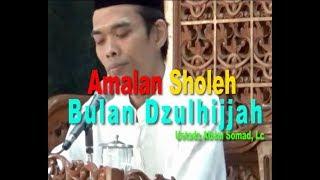 Download Video Amalan Sholeh Awal Bulan Dzulhijjah || ustadz Abdul Somad, Lc., MA MP3 3GP MP4