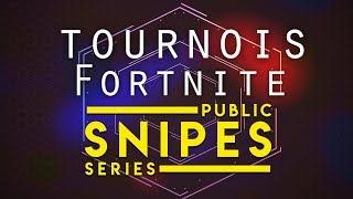 [TOURNOI FORTNITE] Public Snipes Series   Fortnite FR x Public Snipe OKLM