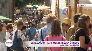Elkezdődött a 33. Mesterségek Ünnepe a Budai Várban