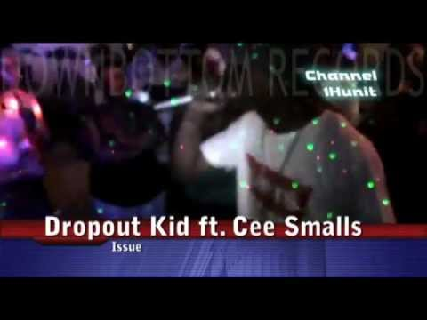 Issue - Dropout Kid ft. Cee Smalls