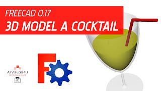 How to model a cocktail | FreeCAD 0.17