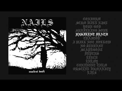 NAILS - UNSILENT DEATH (10th Anniversary Edition) full album