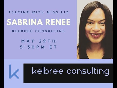 teatime-with-miss-liz-joined-by:-kelbree-consulting-sabrina-renee-kinckle