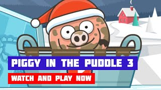 Piggy in the Puddle 3 · Game · Gameplay