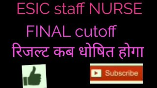 ESIC STAFF NURSE EXPECT CUTOFF 2019//ESIC result