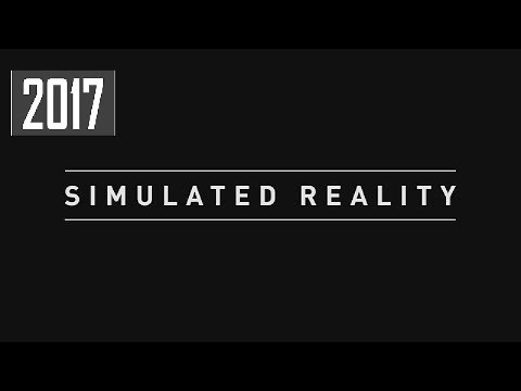 Simulated Reality 2017