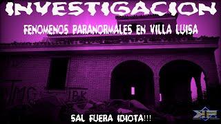 KikePerez/Investigacion/fenomenos paranormales en villa luisa/Sal fuera idiota!!!