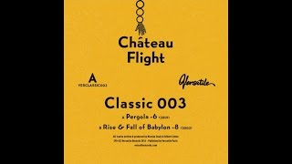 Chateau Flight - Rise & Fall of Babylon