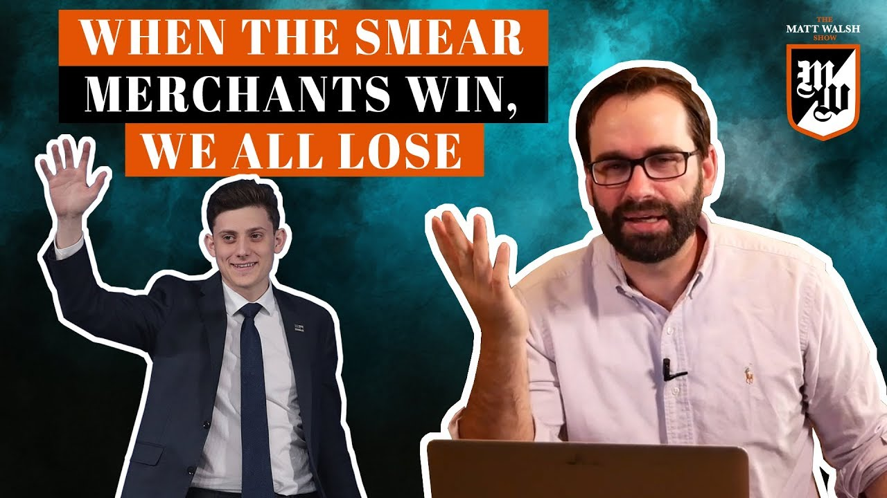 When The Smear Merchants Win, We All Lose | The Matt Walsh Show Ep. 278