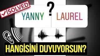 ( Yanny vs laurel ) HERKESİN KAFAYI YEDİĞİ O SESİN SIRRI ÇÖZÜLDÜ!
