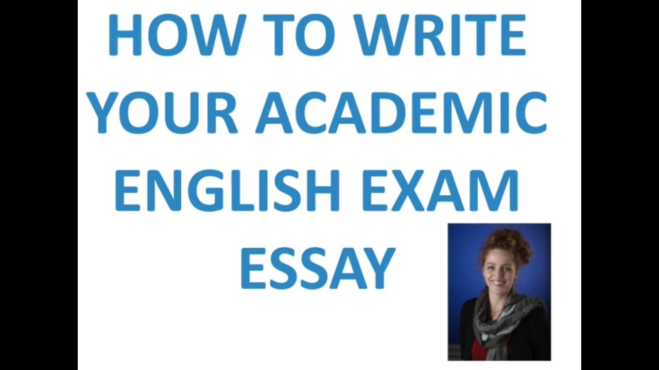 exam essay writing for academic english  exam essay writing for academic english