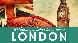 10 facts about LONDON & presentation of fun places of interest