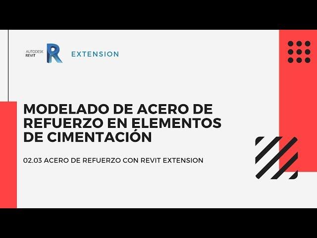 Revit Extensión | 02 03 Modelado de acero de refuerzo en elementos de cimentación