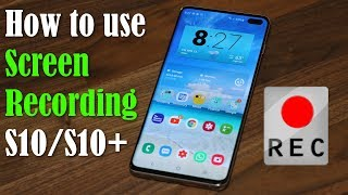 How to Use the Galaxy S10's Hidden Screen Recording Feature