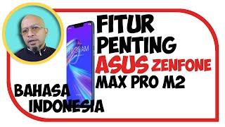 asus zenfone max pro m2 fitur, Fitur penting asus zenfone max pro m2, fitur asus zenfone max pro m2