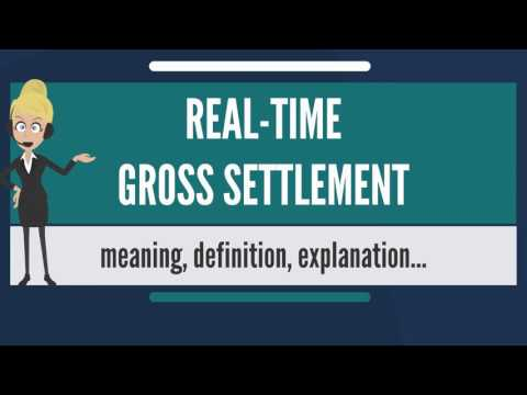 What is REAL-TIME GROSS SETTLEMENT? What does REAL-TIME GROSS SETTLEMENT mean?