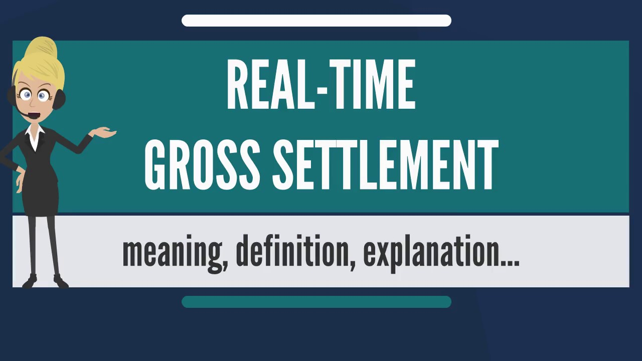 What is REAL-TIME GROSS SETTLEMENT? What does REAL-TIME GROSS ...